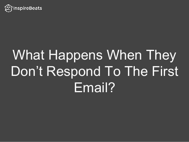 What Happens When They Don't Respond To The First Email?