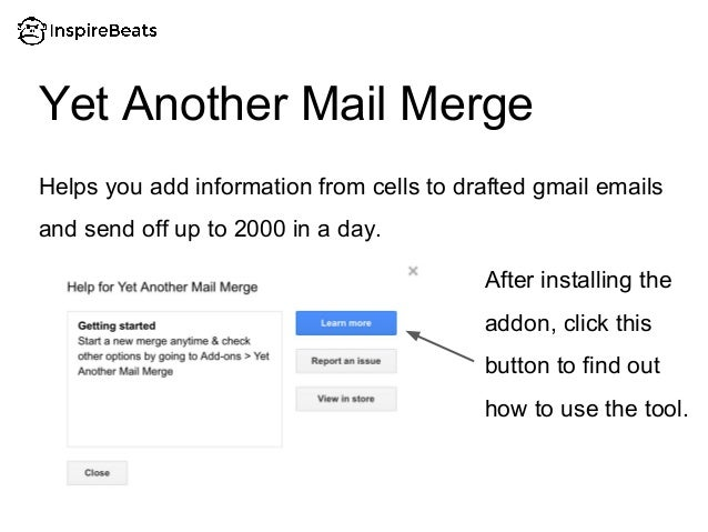 Helps you add information from cells to drafted gmail emails and send off up to 2000 in a day. Yet Another Mail Merge Afte...
