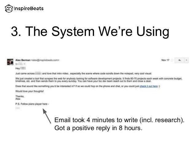 3. The System We're Using Email took 4 minutes to write (incl. research). Got a positive reply in 8 hours.