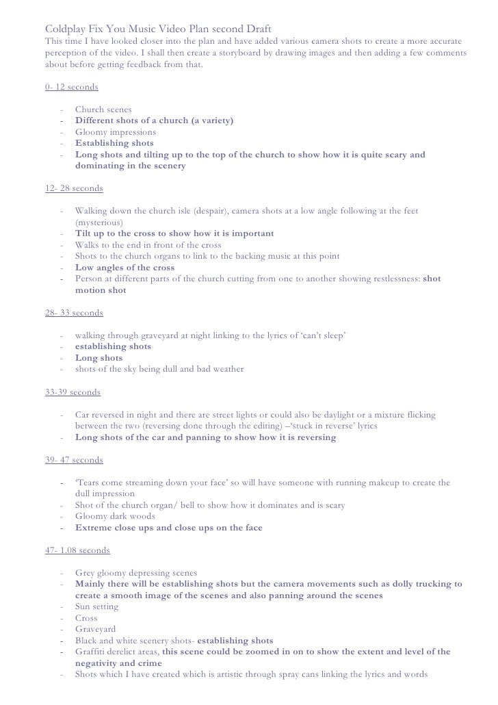 Coldplay Fix You Music Video Plan second Draft This time I have looked closer into the plan and have added various camera ...