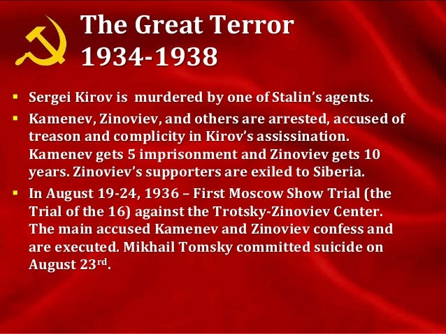 The Great Terror 1934-1938 cont.  In January 1937 – Second Moscow Show Trial against 17 members of the anti-Soviet Trotsk...