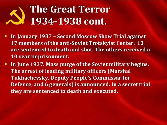 The Great Terror 1934-1938 – The Last Show Trial  In March 1938 – Third Moscow Show Trial (the Trial of the Twenty-One) a...