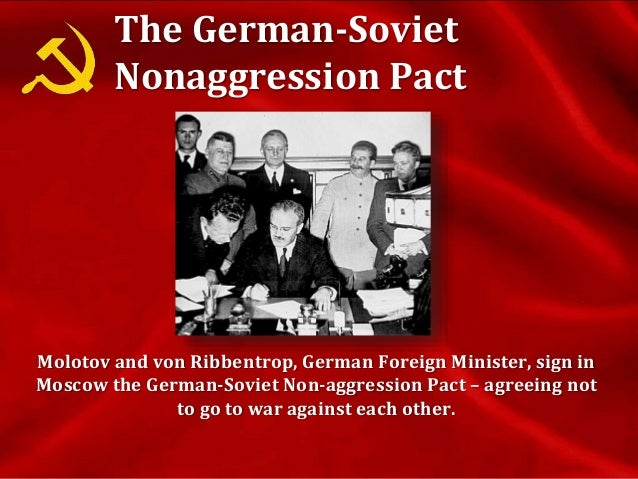 The German-Soviet Nonaggression Pact  By the late 1930s, German dictator Adolf Hitler was ready to conquer Europe.  The ...