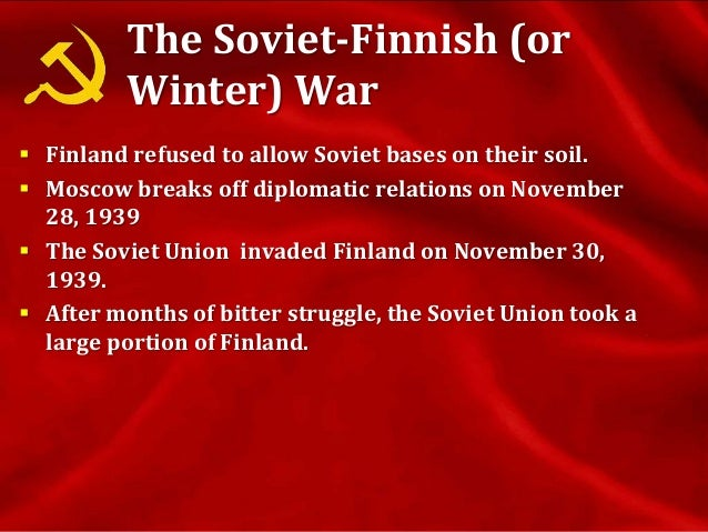 The Baltic States  The Soviet Union demands that the Baltic States (Estonia, Latvia, and Lithuania) permit Soviet bases o...