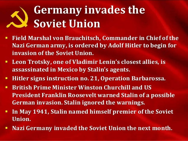 Germany invades the Soviet Union  After German units attack the Soviet Union without a declaration of war, Prime Minister...