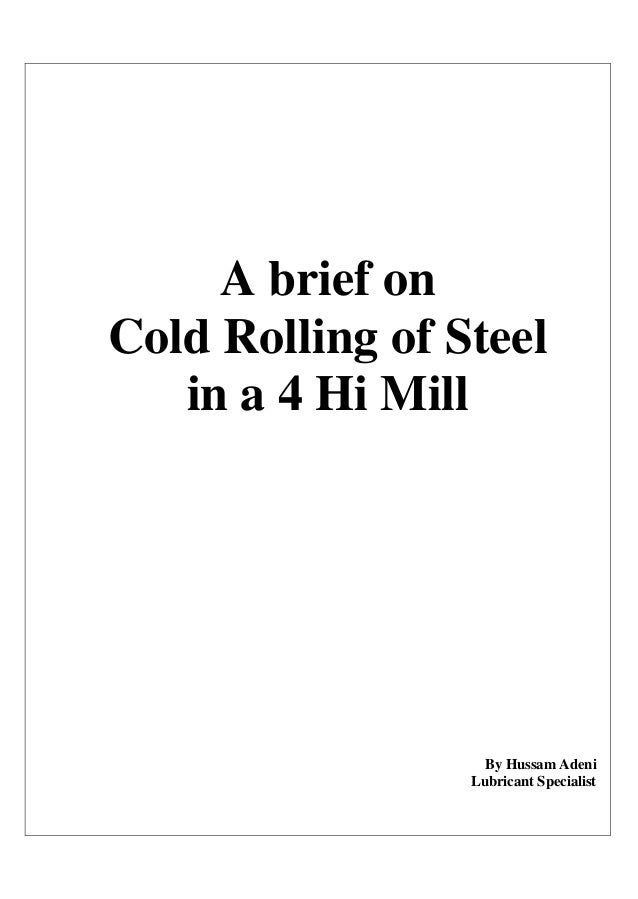 A brief on Cold Rolling of Steel in a 4 Hi Mill  By Hussam Adeni Lubricant Specialist