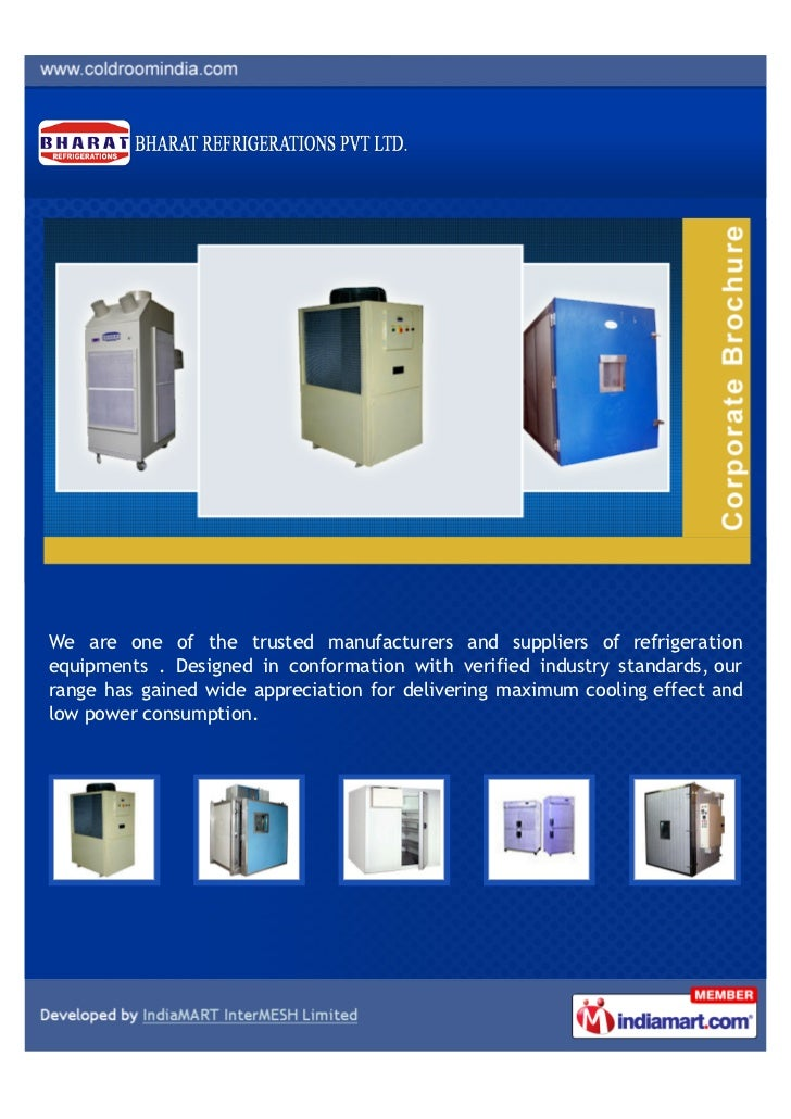 We are one of the trusted manufacturers and suppliers of refrigerationequipments . Designed in conformation with verified ...