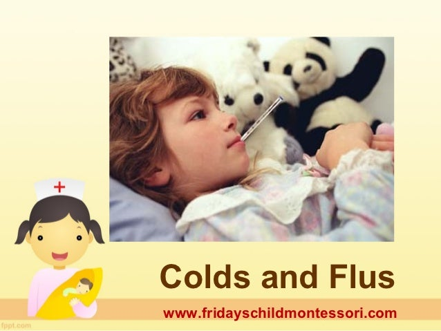 Colds and Fluswww.fridayschildmontessori.com