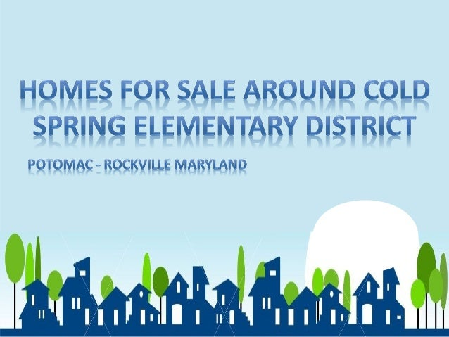 Homes For Sale around Cold Spring Elementary District Potomac-Rockville Maryland