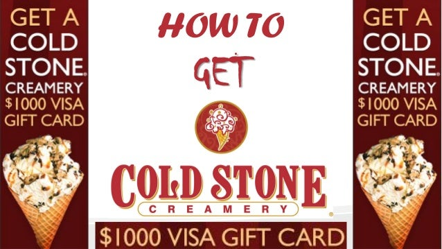 cold stone creamery gift card how to get 1000 cold stone creamery gift cards 2015 5718