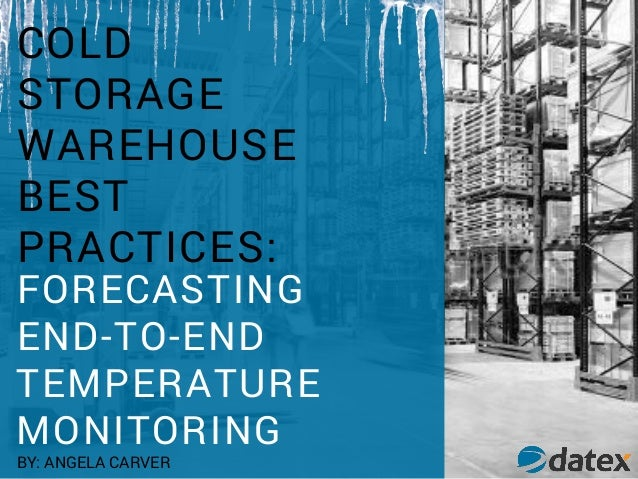 Cold Storage Warehouse Best Practices: Forecasting & End-to