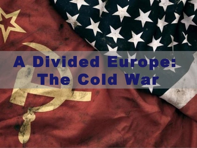 A Divided Europe: The Cold War