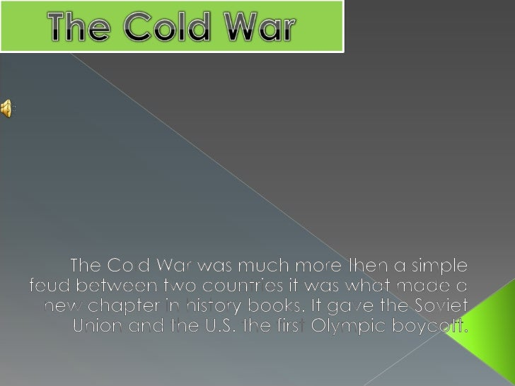 The Cold War has continued for at lest 50 years. Itbegan in 1953 and appeared to end in1962. But, soonafter that, the Cold...