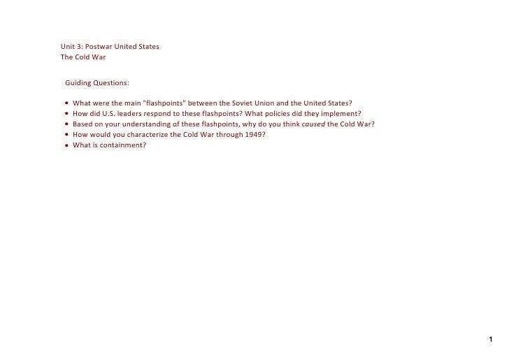 Unit3:PostwarUnitedStates TheColdWar    GuidingQuestions:   •   Whatwerethemainquot;flashpointsquot;betweent...