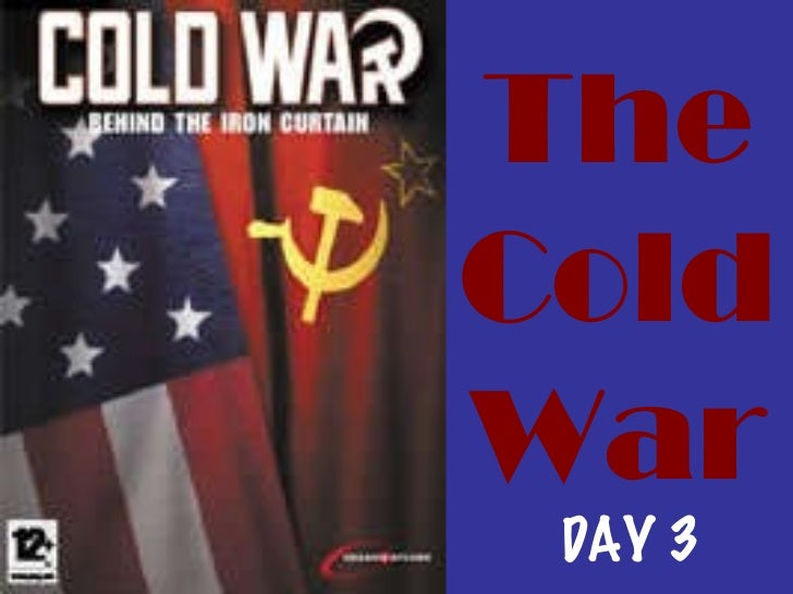 The Cold War DAY 3