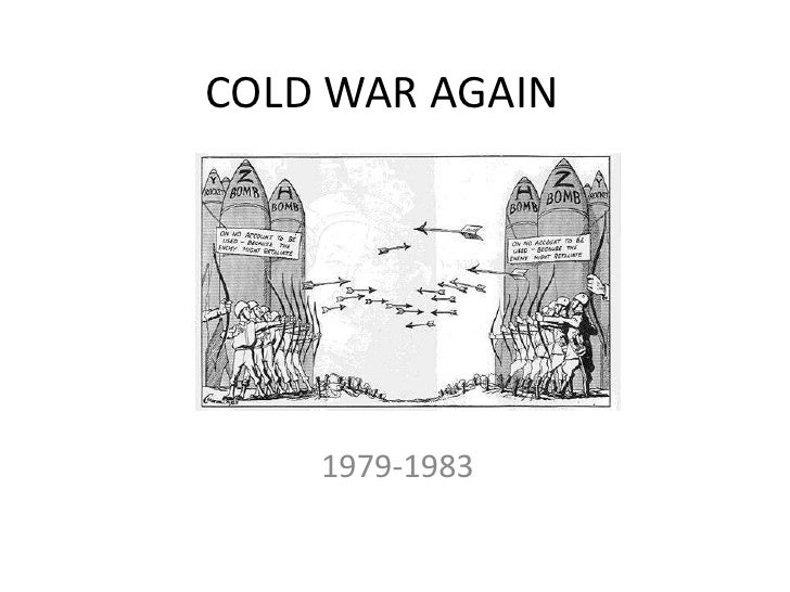 COLD WAR AGAIN <br />1979-1983<br />