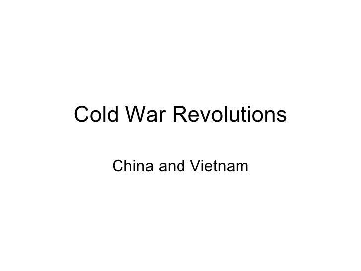 Cold War Revolutions   China and Vietnam