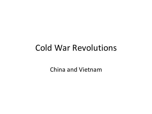 Cold War RevolutionsChina and Vietnam