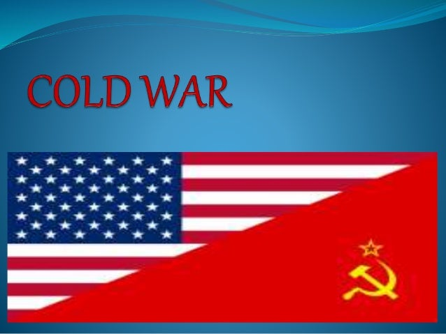 Cold War : State of political & military tension – without any armed struggle – characterized by violent propaganda Term C...