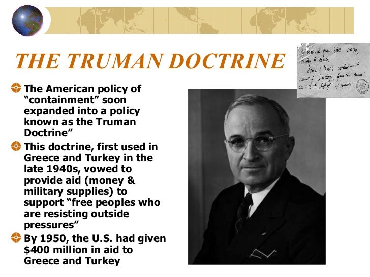 the containment policies of president truman during the cold war Only months after president truman's acceptance of nsc 68 containment as us policy during cold war era from after world war ii and up until 1991 the.