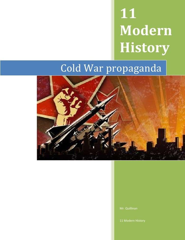Cold War propaganda11 Modern History 11 Modern History15489123157904<br />COLD WAR PROPOGANDA<br />Your task will be to us...