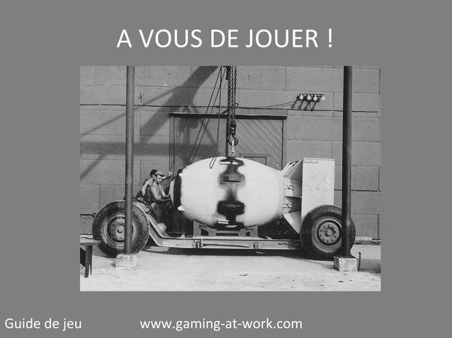 A VOUS DE JOUER !  Guide de jeu  www.gaming-at-work.com