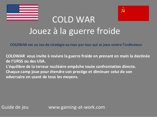 COLD WAR Jouez à la guerre froide COLDWAR est un Jeu de stratégie au tour par tour qui se joue contre l'ordinateur  COLDWA...