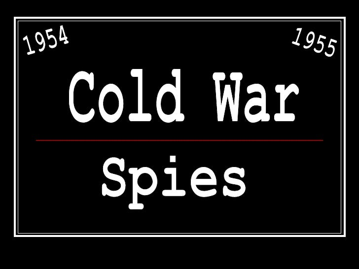 spies of the cold war How and why was espionage used during the cold war this lesson plan uses a text lesson to explain pivotal facts about cold war spies an activity.