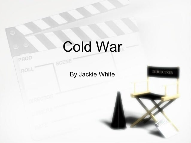 Cold WarBy Jackie White