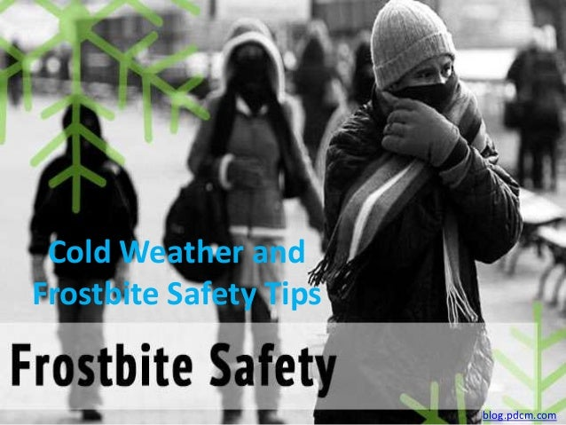 Cold Weather and Frostbite Safety Tips  blog.pdcm.com