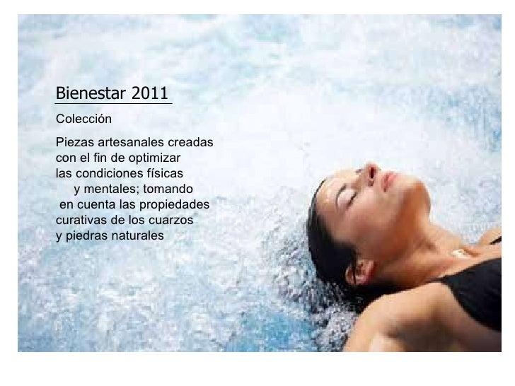 Bienestar 2011 Colección Piezas artesanales creadas con el fin de optimizar  las condiciones físicas  y mentales; tomando ...