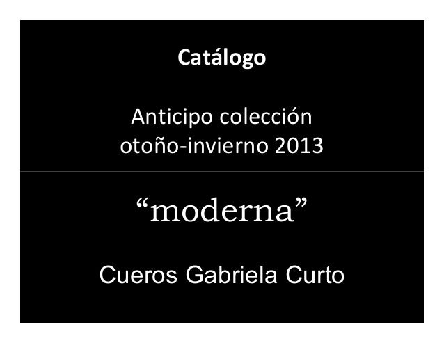 """Catálogo  Anticipo colección otoño-invierno 2013   """"moderna""""Cueros Gabriela Curto"""