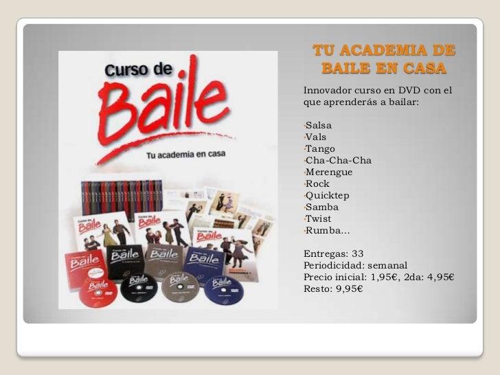 TU ACADEMIA DE   BAILE EN CASAInnovador curso en DVD con elque aprenderás a bailar:•Salsa•Vals•Tango•Cha-Cha-Cha•Merengue•...