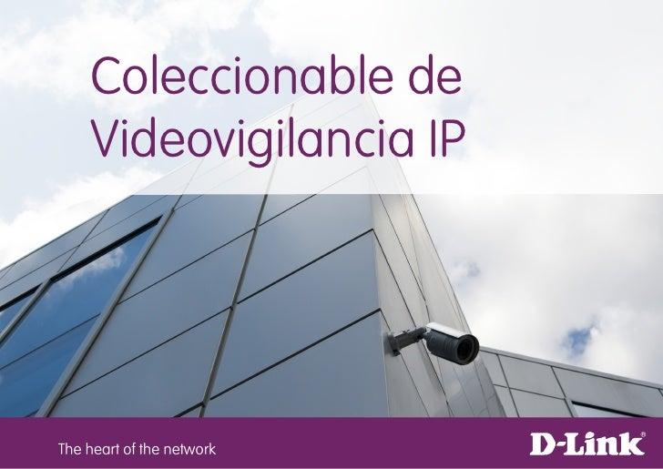 Coleccionable de    Videovigilancia IPThe heart of the network