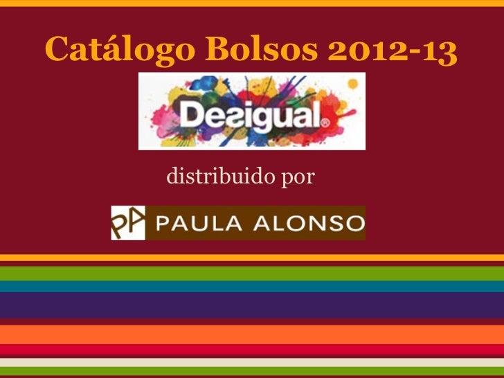 Catálogo Bolsos 2012-13      distribuido por