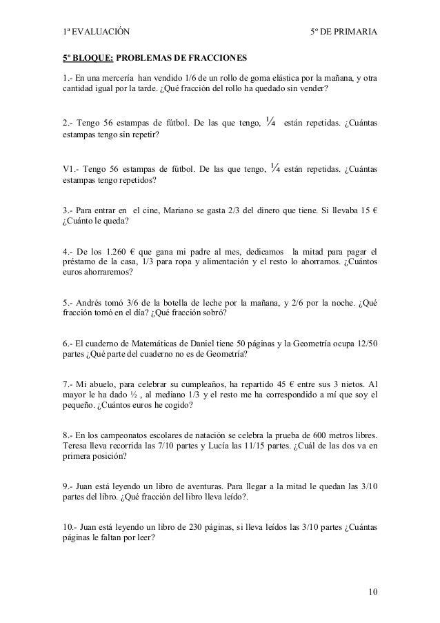 1ª EVALUACIÓN                                                        5º DE PRIMARIA5º BLOQUE: PROBLEMAS DE FRACCIO ES1.- E...