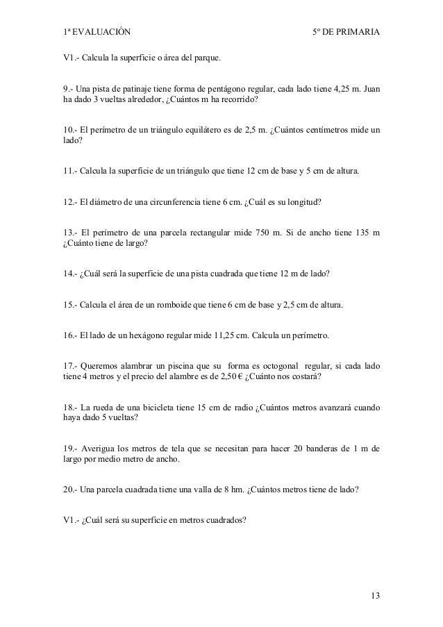 1ª EVALUACIÓN                                                         5º DE PRIMARIAV1.- Calcula la superficie o área del ...