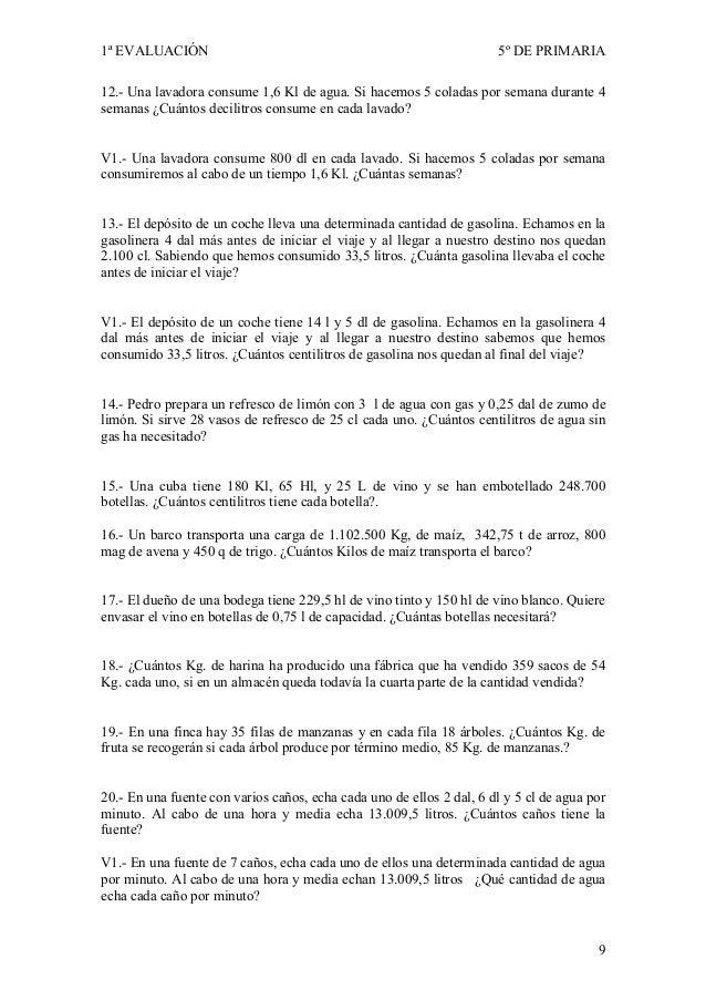 1ª EVALUACIÓN                                                         5º DE PRIMARIA12.- Una lavadora consume 1,6 Kl de ag...