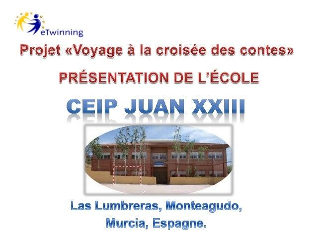 Mon école s'appelle CEIP Juan XXIII. C'est une école publique.