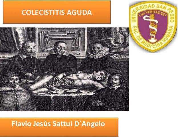 COLECISTITIS AGUDA Flavio Jesùs Sattui D`Angelo