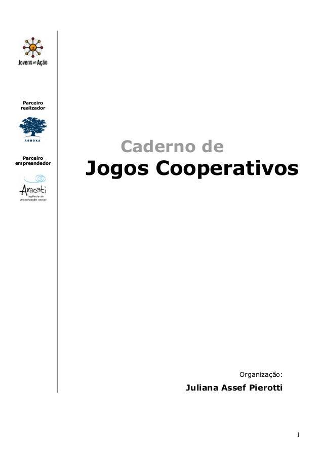 Parceiro realizador  Caderno de Parceiro empreendedor  Jogos Cooperativos  Organização:  Juliana Assef Pierotti  1