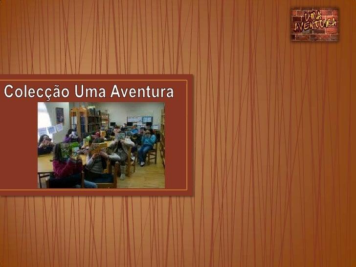 Colecção Uma Aventura<br />