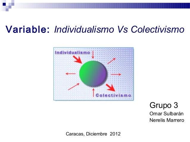 Variable: Individualismo Vs Colectivismo                                       Grupo 3                                    ...