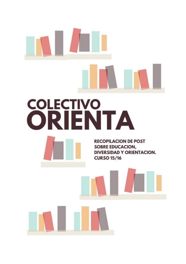 Colectivo Orienta 2015-16 Índice de entradas Esta publicación es una recopilación de las entradas publicadas en un blog e...