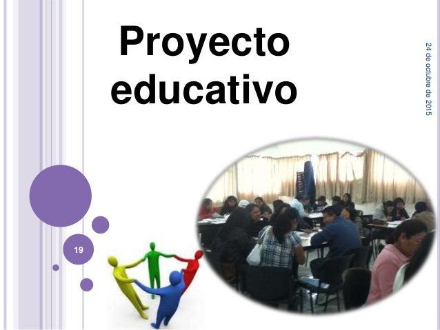 Proyecto educativo 24deoctubrede2015 19