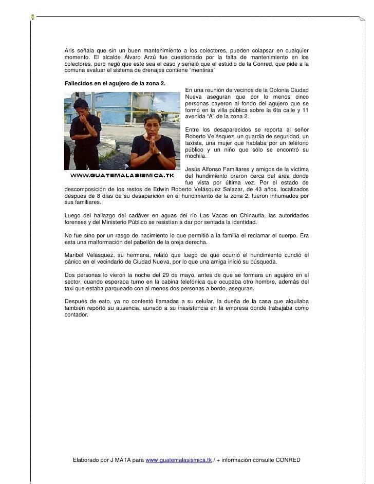 Aris señala que sin un buen mantenimiento a los colectores, pueden colapsar en cualquier momento. El alcalde Álvaro Arzú f...