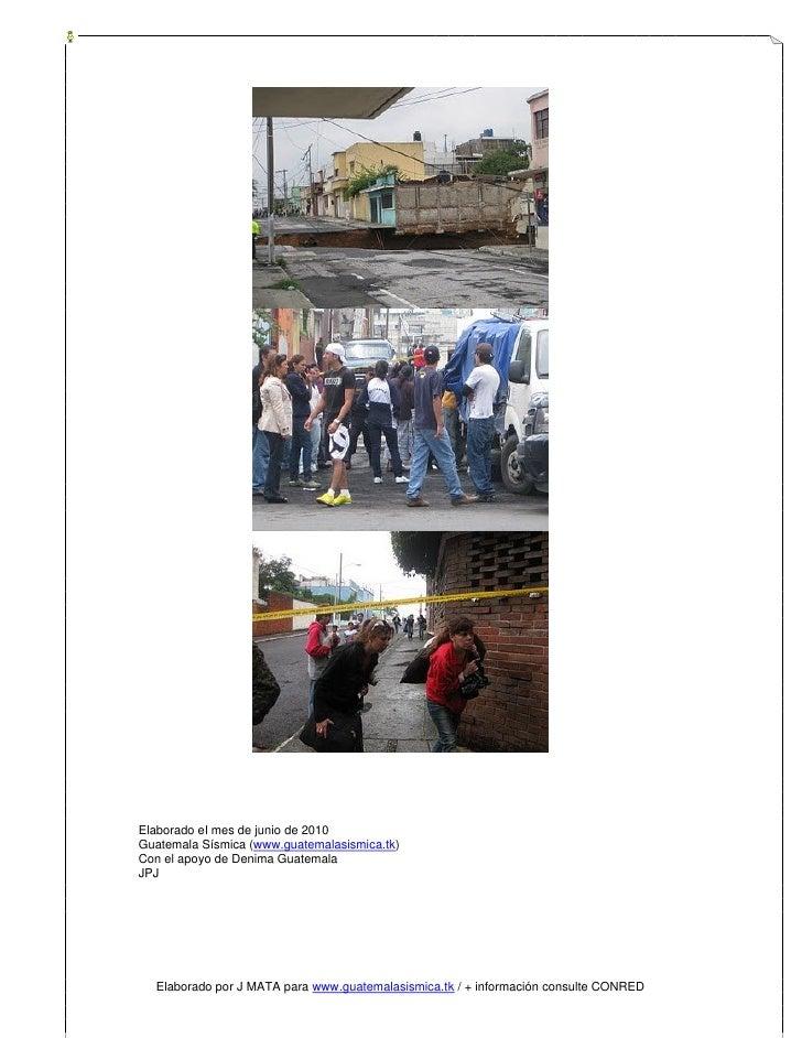 Elaborado el mes de junio de 2010 Guatemala Sísmica (www.guatemalasismica.tk) Con el apoyo de Denima Guatemala JPJ       E...
