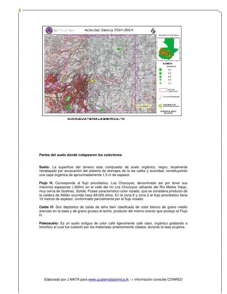 Partes del suelo donde colapsaron los colectores:   Suelo: La superficie del terreno esta compuesta de suelo orgánico, neg...