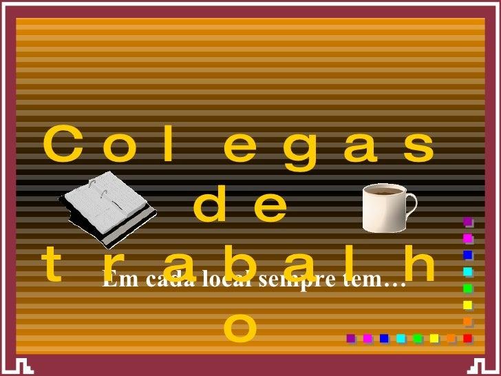 Frases De Aniversário Para Colegas De Trabalho: Colegas De Trabalho