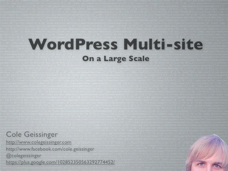 WordPress Multi-site                                On a Large ScaleCole Geissingerhttp://www.colegeissinger.comhttp://www...